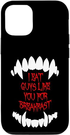 Amazon.com: iPhone 12/12 Pro I Eat Guys Like You For Breakfast Vampire Halloween Teeth Case Halloween Teeth, Halloween Horror, Halloween Night, Samsung Galaxy Gift, Samsung Cases, Buy Iphone, Text Quotes, Halloween Design, Cool Phone Cases