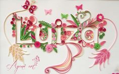 Quilled name Luiza - So very sweetly done!