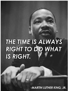 The time is always right to do what is right. — Martin Luther King Jr. #beautyinspiration