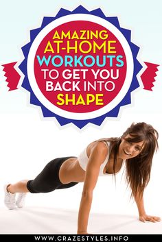 Amazing At-Home Workouts To Get You Back Into Shape