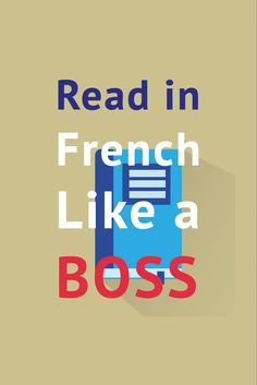 Having trouble reading in French? Improve your French reading skills with these awesome tips! http://www.talkinfrench.com/read-french-like-boss/ Don't hesitate to repin and share with your friends;