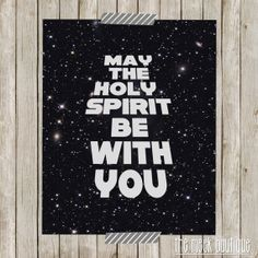 Star Wars, May the Holy Spirit be with you