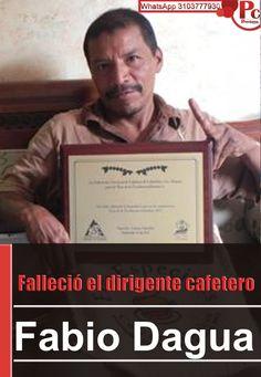 Falleció el dirigente cafetero Fabio Dagua, víctima de un atentado el pasado miércoles en Caloto [http://www.proclamadelcauca.com/2014/10/fallecio-el-dirigente-cafetero-fabio-dagua-victima-de-un-atentado-el-pasado-miercoles-en-caloto.html]