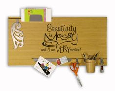 """""""Creativity is Messy and I'm VERY Creative"""" vinyl lettering hobby room wall decor at Lacy Bella Designs www.lacybella.com"""