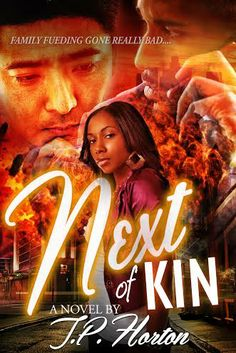 Have you read and left your reviews for Next Of Kin yet?  Three things you didn't mess with; her money, her child and her man. The two rivals underestimate each other as loyalty is questioned from both parties. Is blood really thicker than water? There can only be one man or woman standing as death is no longer an option but, a loyal choice. ONE CLICK TODAY!! http://www.amazon.com/dp/B00IT69I1O