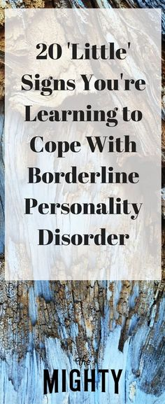 20 'Little' Signs You're Learning to Cope With #BorderlinePersonalityDisorder #BPD