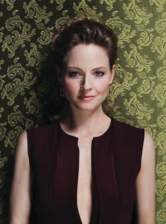 Jodie Foster-Mmm, stunning! She's so beautiful!