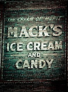 Macks Ice Cream - Ghost Sign   by TooMuchFire