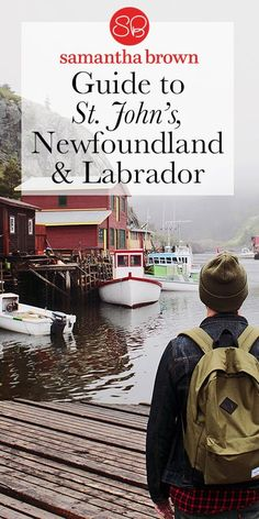 Why You Need to Visit St. John's, Newfoundland and Labrador - Samantha Brown's Places to Love