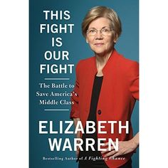 Download ebook & read online This Fight Is Our Fight: The Battle to Save America's Middle Class by Elizabeth Warren [pdf epub mobi azw djvu nook kindle ipad format]  #ThisFightIsOurFight #ElizabethWarren #ebooksThisFightIsOurFight #booksElizabethWarren #downloadThisFightIsOurFight  #downloadebooks #bestsellerebooks #pdfebooks