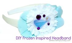 Frozen Headband Tutorial - A Little Craft In Your DayA Little Craft In Your Day