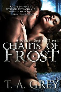Chains Of Frost Book  The Bellum Sisters Series The Bellum Sisters  Kindle Edition By T A Grey Lea Ellen Borg Literature Fiction Kindle