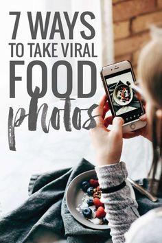 7 Ways to Take Viral Food Photos