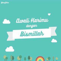 Awali dengan Bismillah..