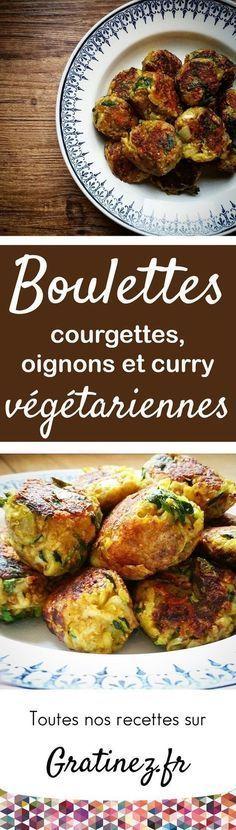 Boulettes végétariennes, courgettes, oignons et curry – Copyright © Gratinez Veggie Recipes, Vegetarian Recipes, Healthy Recipes, Snacks Recipes, Recipes Dinner, Healthy Cooking, Healthy Eating, Cooking Recipes, Vegetarian Meatballs