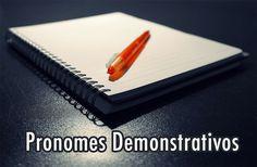 Pronomes Demonstrativos - Português - Grupo Escolar