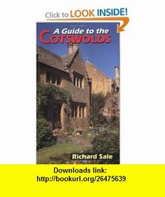 A Guide to the Cotswolds (9781861261014) Richard Sale , ISBN-10: 1861261012  , ISBN-13: 978-1861261014 ,  , tutorials , pdf , ebook , torrent , downloads , rapidshare , filesonic , hotfile , megaupload , fileserve