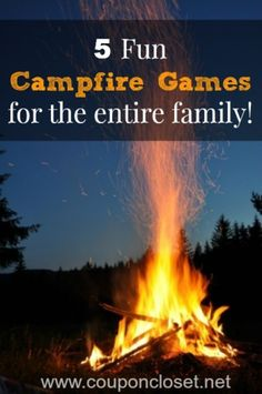 While roasting your marshmallows try these 5 Fun Campfire Games to Play with your kids -- http://www.couponcloset.net/5-fun-campfire-games/