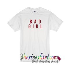 Bad Girl tshirt from besteeshirt.com This t-shirt is Made To Order, one by one printed so we can control the quality.