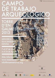 Campo de trabajo arqueológico Torre d´en Galmés, (Menorca, Islas Baleares), del 7 al 27 de julio y del 4 al 24 de agosto de 2013.
