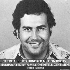 15 of the Most Famous Pablo Escobar Quotes. Enjoy these popular Quotes from the Colombian drug Lord Pablo. He has given great quotes and sayings about life, money and family. Pablo Emilio Escobar, Pablo Escobar Facts, Pablo Escobar Quotes, Bob Marley, Narcos Quotes, Colombian Drug Lord, Book Quotes, Life Quotes, Wisdom Quotes