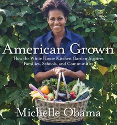 The 2012 garden book by Michelle Obama is one more chapter in a near-century old American garden story.