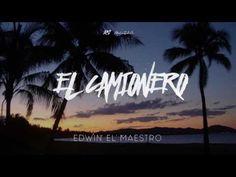Edwin El Maestro - El Camionero [Original] - YouTube