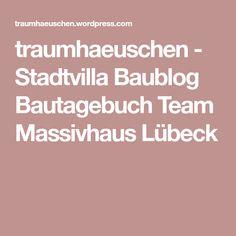 traumhaeuschen - Stadtvilla Baublog Bautagebuch Team Massivhaus Lübeck