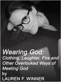 "Lauren Winner, author of ""Wearing God. Thursday Night, Good People, Laughter, Fiction, Interview, Fat, Pictures, Pastor, Photos"