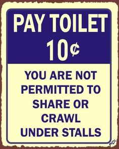 Shop for Vintage Metal Art 'Pay Toilet Do Not Crawl' Retro Tin Sign. Get free delivery On EVERYTHING* Overstock - Your Online Children's Clothing Outlet Store! Vintage Advertisements, Vintage Ads, Vintage Signs, Vintage Stuff, Vintage Posters, Vintage Prints, Vintage Items, Beatles, Revolution