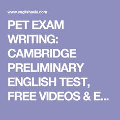 PET EXAM WRITING: CAMBRIDGE PRELIMINARY ENGLISH TEST, FREE VIDEOS & EXERCISES, PRACTICE TESTS Cambridge Test, Cambridge English, English Exam, English Class, Esl Lessons, Language Lessons, English Articles, Test Video, Idioms