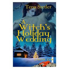 A WITCH'S HOLIDAY WEDDING by Tena Stetler. Order it at: https://catalog.thewildrosepress.com/all-titles/4723-a-witch-s-holiday-wedding.html