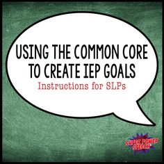 Using the Common Core to Create IEP Goals from Super Power Speech. Pinned by SOS Inc. Resources. Follow all our boards at pinterest.com/sostherapy/ for therapy resources.