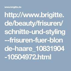 http://www.brigitte.de/beauty/frisuren/schnitte-und-styling--frisuren-fuer-blonde-haare_10831904-10504972.html