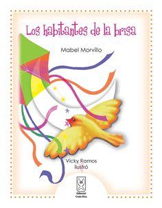 Los habitantes de la brisa.  Autora: Mabel Morvillo.  Más detalles en: http://www.editorialcostarica.com/catalogo.cfm?detalle=1934