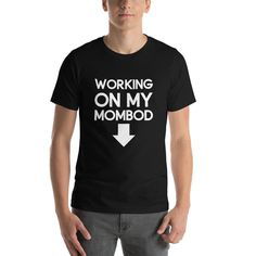 This Working On My MomBod T-Shirt is designed and printed to be fitted. b689e2cfaf