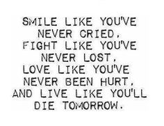 Smile, Fight, Love, Live...
