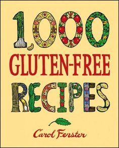 1,000 Gluten-Free Recipes It's like getting 5 cookbooks in 1! 172 Breakfast Dishes, Muffins, and Breads 75 Sandwiches, Salads, and Soups 106 Pasta, Grain, Bean, and Vegetable Dishes 205 Main Courses 3                                                                                                                                                      More