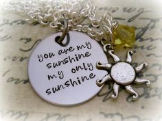 """Hand Stamped """"You Are My Sunshine My Only Sunshine"""" Necklace."""