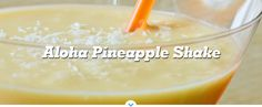 Aloha Pineapple Shake 1 Vanilla Premier Protein Shake ½ cup of frozen pineapple ¼ cup of coconut shavings 1 banana 1 cup of ice cubes