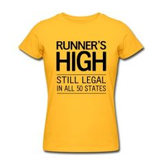 Still Legal in all 50 states Women& T-Shirts Funny Running Shirts, Running Humor, Running Tank Tops, Running Quotes, Funny Shirts, Cross Country Shirts, Runner Girl, Runners High, Running Inspiration