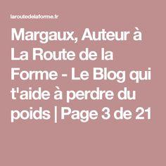 Margaux, Auteur à La Route de la Forme - Le Blog qui t'aide à perdre du poids | Page 3 de 21 Aide, Blog, Loosing Weight, Shape, Food, Blogging