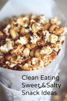 Clean Eating Sweet & Salty Snack Ideas