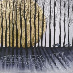 Sam Cannon - The trees began to whisper and the wind began to roll, and in the wild March morning I heard them call my soul. Watercolours and gold leaf on watercolour paper. Word by Tennyson. Art And Illustration, Illustrations, Painting & Drawing, Watercolor Paintings, Gold Leaf Paintings, Watercolor Paper, Sam Cannon, Gold Leaf Art, Feuille D'or