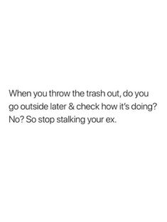 When it's done it's done bloody hell. Done Quotes, Fact Quotes, Daily Quotes, Funny Quotes, Best Love Quotes, Quotes To Live By, Favorite Quotes, Stalking Quotes, Past Relationship Quotes