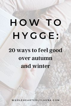 Heard of the danish concept of cosiness and wellbeing? Check out this post packed with Hygge tips and how to actually enjoy Autumn and Winter
