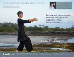 TantratoLove™ Summer Vacation! Embody Sacred Sexuality, Tantra Yoga & Qigong in Community  July 5 – 10, 2015 http://eastover.com/tantratolove.html