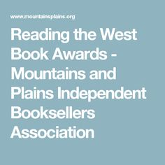 Reading the West Book Awards - Mountains and Plains Independent Booksellers Association