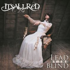 IT'S ALL RED: Presenting first song taken from the new album – Metal Media – Brazilian IT'S ALL RED has just released the first song taken from their new studio album, 'Lead By The Blind'. https://soundcloud.com/metalmedia/its-all-red-lead-by-the-blind 'Lead By The Blind', the third group's career album, is scheduled to be released worldwide in late August by the British Secret Service...