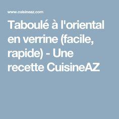 Taboulé à l'oriental en verrine (facile, rapide) - Une recette CuisineAZ